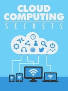 Cloud Computing Secrets by Anonymous