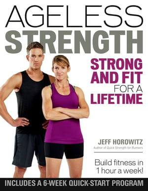 Ageless Strength: Strong and Fit for a Lifetime by Jeff Horowitz