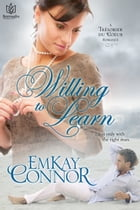 Willing to Learn by EmKay Connor