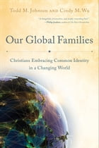 Our Global Families: Christians Embracing Common Identity in a Changing World