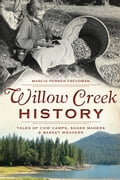 Willow Creek History 161a8f90-e411-436a-bcdf-4c5fd2de5c00