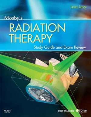 Mosby?s Radiation Therapy Study Guide and Exam Review