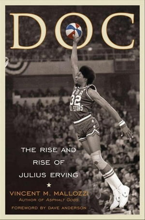 Doc The Rise and Rise of Julius Erving