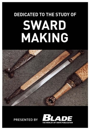 Dedicated to the Study of Sword Making: A modern bladesmith fashions swords like a master A modern bladesmith fashions swords like a master