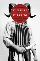 Kinship and Killing: The Animal in World Religions by Katherine Wills Perlo