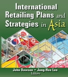 International Retailing Plans and Strategies in Asia by Erdener Kaynak