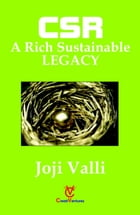 CSR: A Rich Sustainable LEGACY by Dr. Joji Valli