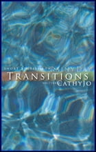 Transitions: short stories for a rainy day by Cathy Jo