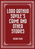 Lord Arthur Saviles Crime and Other Stories