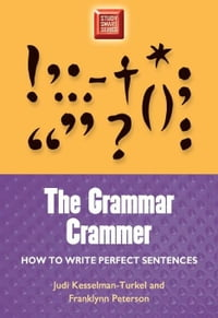 Grammar Crammer: How to Write Perfect Sentences