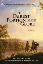 The Fairest Portion of the Globe by Frances Hunter