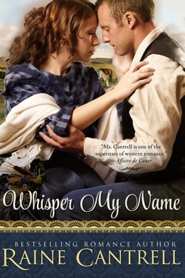 Book Whisper My Name by Raine Cantrell