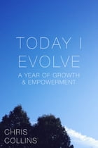Today I Evolve: A Year of Growth & Empowerment
