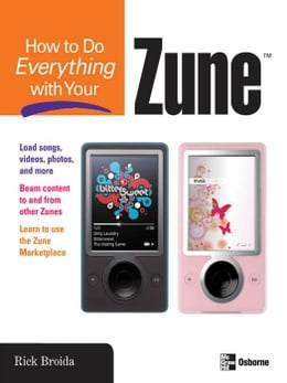 Book How to Do Everything with Your Zune by Broida, Rick