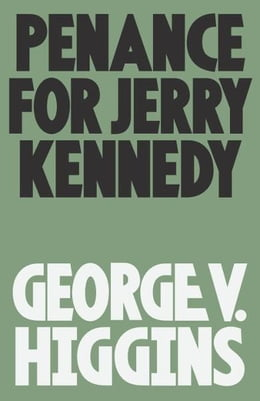Book Penance for Jerry Kennedy by George V. Higgins