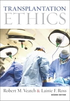 Transplantation Ethics: , Second Edition by Robert M. Veatch