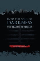 Into the Soul of Darkness: The Plague of Adonis by R.J. Hammond