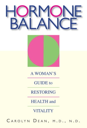 Hormone Balance A Woman's Guide to Restoring Health and Vitality