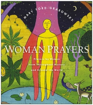 WomanPrayers Prayers by Women from throughout History and around the World