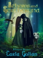 Atheros and Gertheryna: A Fairytale Novelette by Carla Golian
