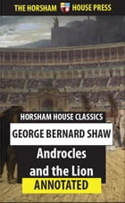 Androcles and the Lion: Annotated Version by George Bernard Shaw