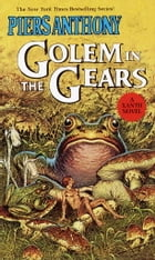 Golem In The Gears by Piers Anthony