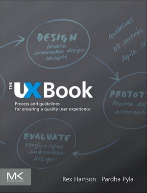 The UX Book Process and Guidelines for Ensuring a Quality User Experience
