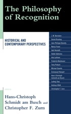 The Philosophy of Recognition: Historical and Contemporary Perspectives
