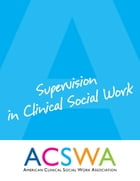 Supervision In Clinical Social Work