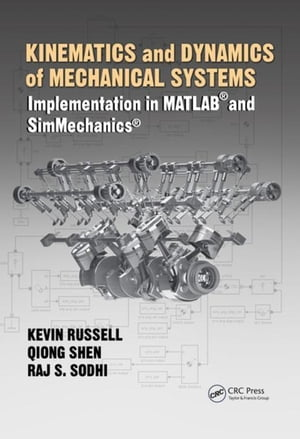 Kinematics and Dynamics of Mechanical Systems: Implementation in MATLAB� and SimMechanics�