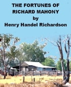 The Fortunes of Richard Mahony by Henry Handel Richardson