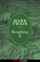 Roughing It (Diversion Illustrated Classics) by Mark Twain
