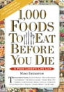 1,000 Foods To Eat Before You Die Cover Image