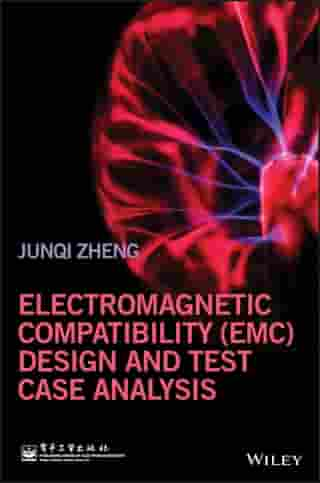 Electromagnetic Compatibility (EMC) Design and Test Case Analysis by Junqi Zheng
