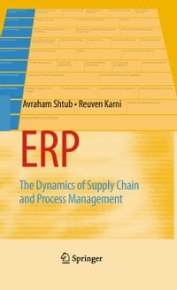 ERP: The Dynamics of Supply Chain and Process Management