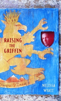 Book Raising the Griffin by Melissa Wyatt