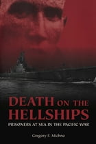 Death on the Hellships by Gregory F. Michno