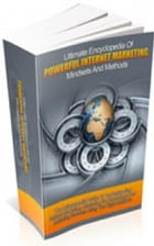 Ultimate Encyclopedia Of Powerful Internet Marketing Mindsets And Methods by Jimmy Cai