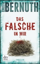 Das Falsche in mir: Thriller by Christa Bernuth