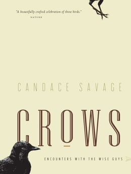 Book Crows: Encounters with the Wise Guys of the Avian World by Candace Savage