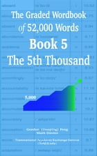The Graded Wordbook of 52,000 Words Book 5: The 5th Thousand by Gordon (Guoping) Feng