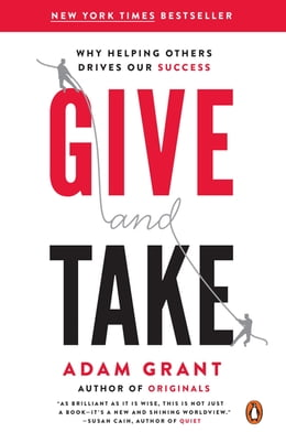 Book Give and Take: Why Helping Others Drives Our Success by Adam Grant