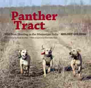 Panther Tract: Wild Boar Hunting in the Mississippi Delta