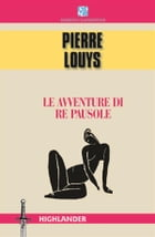 Le avventure di Re Pausole by Pierre Louys