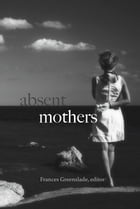 Absent Mothers by Frances Greenslade