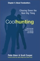 Coolhunting, Chapter 4 by Peter GLOOR