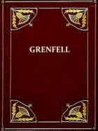 Grenfell [Illustrated]: Knight-Errant of the North by Fullerton Waldo