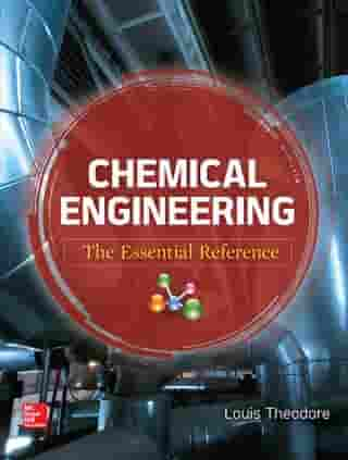Chemical Engineering: The Essential Reference by Louis Theodore