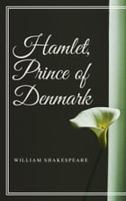 Hamlet, Prince of Denmark (Annotated) by William Shakespeare
