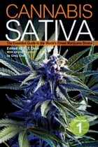 Cannabis Sativa: The Essential Guide to the World's Finest Marijuana Strains by S.T. Oner